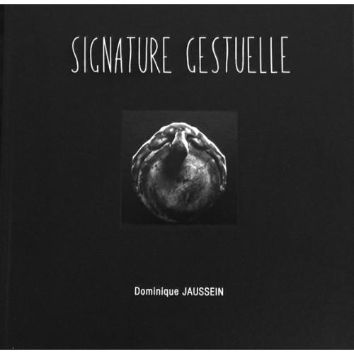 "livre d'Art ""Signature Gestuelle"" -Dominique Jaussein"